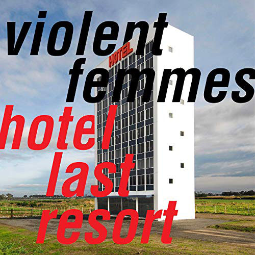 02-ViolentFemmes-HotelLastResort.jpg