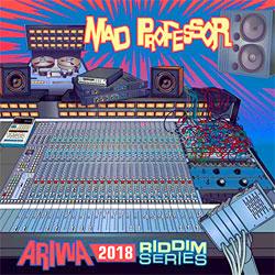 11-MadProfessor-Ariwa2018RiddimSeries.jpg