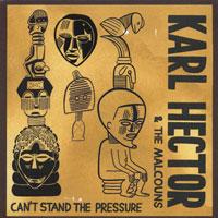 KarlHector&TheMalcouns-CantStandThePressure.jpg